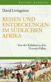 Reisen und Entdeckungen im südlichen Afrika (eBook, ePUB)