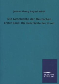 Die Geschichte der Deutschen - Wirth, Johann G. A.