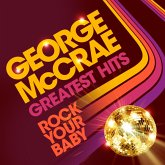 Rock Your Baby: Greatest Hits