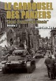 Le Carrousel Des Panzers. Volume 2: Nach Frankreich Hinein