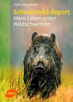 Schwarzwild-Report - Meynhardt, Heinz