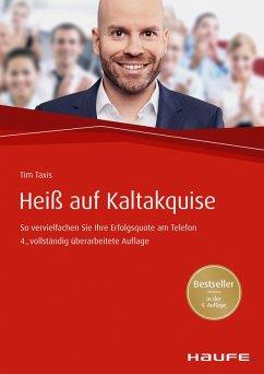 Heiß auf Kaltakquise (eBook, ePUB) - Taxis, Tim