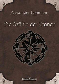 DSA 63: Die Mühle der Tränen (eBook, ePUB) - Lohmann, Alexander