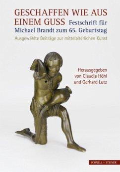 Geschaffen wie aus einem Guss - Festschrift für Michael Brandt zum 65. Geburtstag