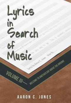 Lyrics in Search of Music: Volume III-Welcome to Another Day Above the Ground