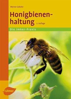 Honigbienenhaltung - Gekeler, Werner