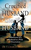 Crucified Husband Glorified Husband