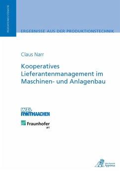 Kooperatives Lieferantenmanagement im Maschinen- und Anlagenbau (eBook, PDF) - Narr, Claus