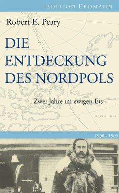 Die Entdeckung des Nordpols (eBook, ePUB) - Peary, Robert E.