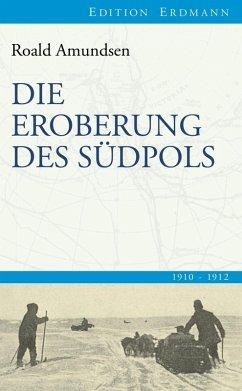 Die Eroberung des Südpols (eBook, ePUB) - Amundsen, Roald