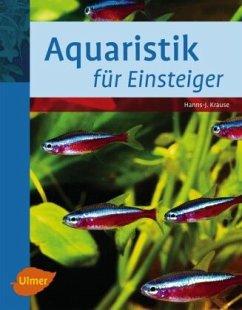 Aquaristik für Einsteiger - Krause, Hanns-Jürgen