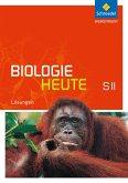 Biologie heute SII. Lösungen. Allgemeine Ausgabe