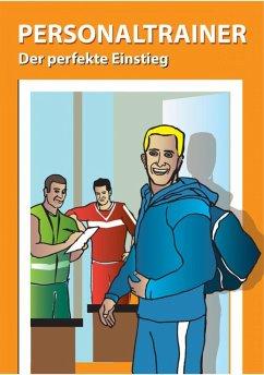Personaltrainer - der perfekte Einstieg (eBook, ePUB) - Bauer, Michael