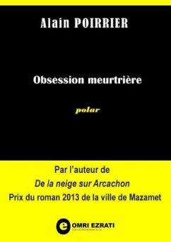 Obsession meurtrière - POIRRIER, Alain