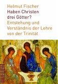 Haben Christen drei Götter? (eBook, PDF)