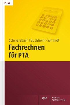 Fachrechnen für PTA - Schwarzbach, Ralf; Buchheim-Schmidt, Susann