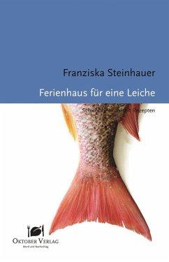 Ferienhaus für eine Leiche (eBook, ePUB) - Steinhauer, Franziska