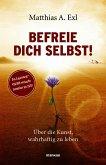 Befreie dich selbst! (eBook, PDF)