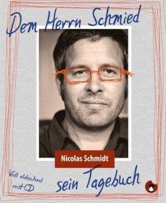 Dem Herrn Schmied sein Tagebuch - Schmidt, Nicolas