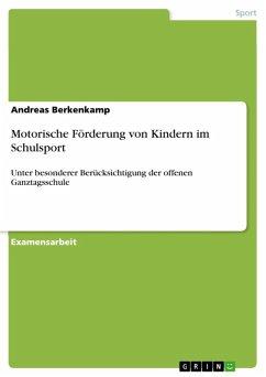 Motorische Förderung von Kindern im Schulsport (eBook, ePUB)