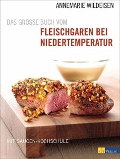 Das grosse Buch vom Fleischgaren bei Niedertemperatur (eBook, PDF) - Wildeisen, Annemarie