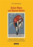 Dicker Mann auf dünnen Reifen. Mein neues Leben als Rennradfahrer. (eBook, ePUB)
