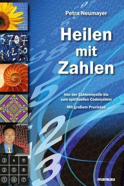 Heilen mit Zahlen (eBook, PDF) - Neumayer, Petra; Stark, Roswitha