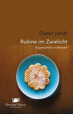 Rubine im Zwielicht (eBook, ePUB) - Jandt, Dieter