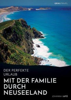 Der perfekte Urlaub: Mit der Familie durch Neus...