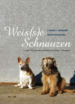Weis(s)e Schnauzen (eBook, ePUB) - v. Reinhardt, Clarissa; Putfarcken, Britta