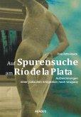 Auf Spurensuche am Río de la Plata. Aufzeichnungen einer jüdischen Emigration nach Uruguay (eBook, PDF)