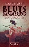 Licht und Schatten / Blutsdämmerung Bd.1 (eBook, ePUB)