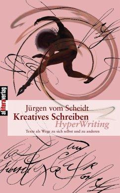 Kreatives Schreiben (eBook, ePUB) - VomScheidt, Jürgen