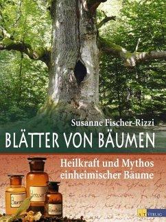 Blätter von Bäumen (eBook, PDF) - Fischer-Rizzi, Susanne