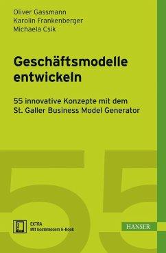 Geschäftsmodelle entwickeln (eBook, PDF) - Csik, Michaela; Gassmann, Oliver; Frankenberger, Karolin