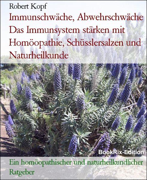 Immunschwäche, Abwehrschwäche Das Immunsystem Stärken Mit Homöopathie, U2026  Von Robert Kopf   Buecher.de