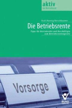 Betriebliche Altersversorgung - Brall, Natalie; Hoenig, Ragnar; Kerschbaumer, Judith