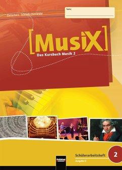 MusiX 2. Schülerarbeitsheft. Allg. Ausgabe D - Detterbeck, Markus; Schmidt-Oberländer, Gero