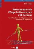 Stressmindernde Pflege bei Menschen mit Demenz
