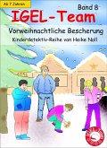 Vorweihnachtliche Bescherung / IGEL-Team Bd.8 (eBook, ePUB)