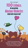 100 Erlebnisse, die man auf dem Münchner Oktoberfest einfach nicht verpassen darf