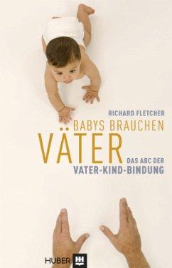 Babys brauchen Väter - Fletcher, Richard