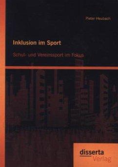 Inklusion im Sport: Schul- und Vereinssport im ...
