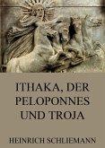 Ithaka, der Peloponnes und Troja (eBook, ePUB)