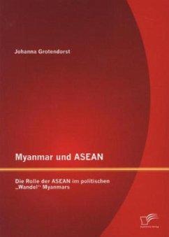 Myanmar und ASEAN: Die Rolle der ASEAN im politischen
