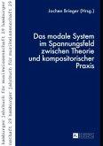 Das modale System im Spannungsfeld zwischen Theorie und kompositorischer Praxis
