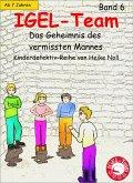 Das Geheimnis des vermissten Mannes / IGEL-Team Bd.6 (eBook, ePUB)