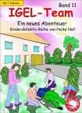 Ein neues Abenteuer / IGEL-Team Bd.11 (eBook, ePUB)