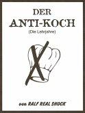 Der Anti-Koch (eBook, ePUB)