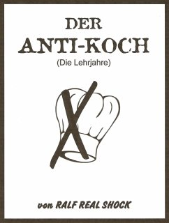 Der Anti-Koch (eBook, ePUB) - Real Shock, Ralf